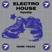 ELECTRO HOUSE FAMILY VOLUME 7