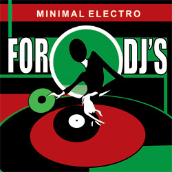 FOR DJ'S MINIMAL ELECTRO