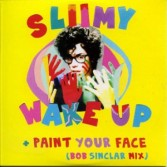 WAKE UP/PAINT YOUR FACE -BOB SINCLAR REMIX