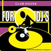 FOR DJ'S - CLUB HOUSE