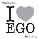I LOVE EGO STEP TWELVE