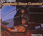 SPAGHETTI DISCO CLASSICS VOLUME 2