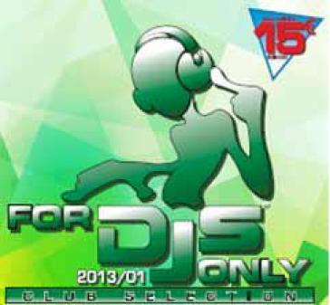 FOR DJS ONLY 2013/01 CLUB SELECTION