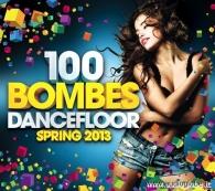 100 BOMBES DANCEFLOOR SPRING 2013