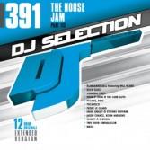 DJ SELECTION 391 THE HOUSE JAM PART 113