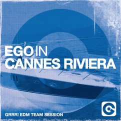 EGO IN CANNES RIVIERA GRRR! EDM TEAM SESSION