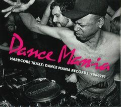HARDCORE TRAXX - DANCE MANIA 1986-1997