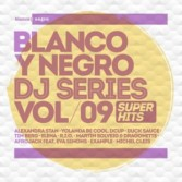 BLANCO Y NEGRO DJ SERIES VOL 9 SUPER HITS