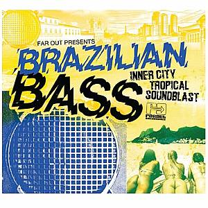 BRAZILIAN BASS - INNER CITY TROPICAL SOUNDBLAST