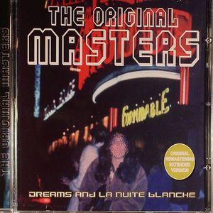 THE ORIGINAL MASTERS DREAMS AND LA NUITE BLANCHE VOL 1