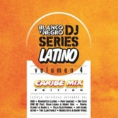 BLANCO Y NEGRO DJ SERIES LATINO VOL 4 CARIBE MIX EDITION