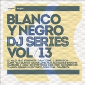 BLANCO Y NEGRO DJ SERIES VOLUME 13