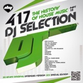 DJ SELECTION 417 THE HISTORY OF HOUSE MUSIC PART 18