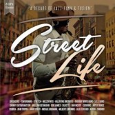 STREET LIFE - A DECADE OF JAZZ-FUNK & FUSION