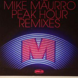 THE MIKE MAURRO PEAK HOUR REMIXES