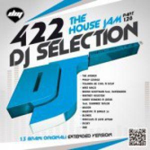 DJ SELECTION 422 THE HOUSE JAM PART 128