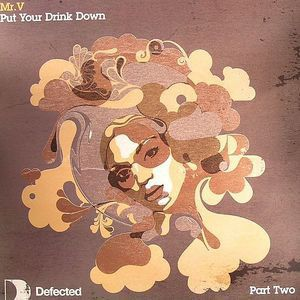 PUT YOUR DRINK DOWN - PART 2