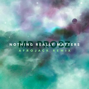 NOTHING REALLY MATTERS - AFROJACK REMIX