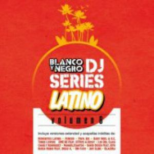 BLANCO Y NEGRO DJ SERIES LATINO VOLUME 6