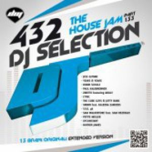 DJ SELECTION 432 THE HOUSE JAM PART 133