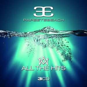 PAPEETE BEACH - ALL THE HITS