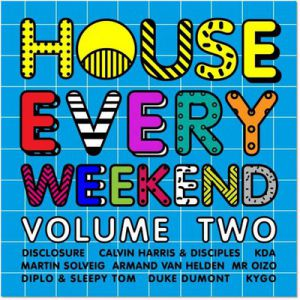HOUSE EVERY WEEKEND VOLUME 2