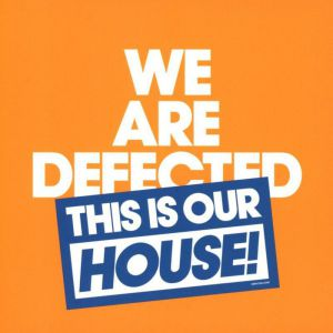 WE ARE DEFECTED - THIS IS OUR HOUSE