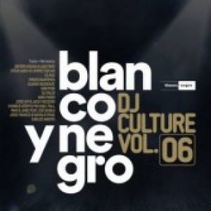 BLANCO Y NEGRO DJ CULTURE VOLUME 06