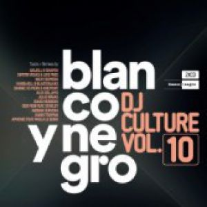 BLANCO Y NEGRO DJ CULTURE VOLUME 10