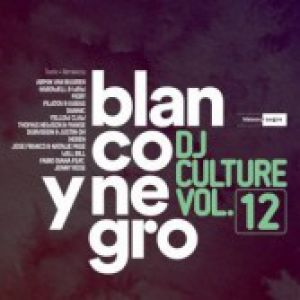 BLANCO Y NEGRO DJ CULTURE VOLUME 12