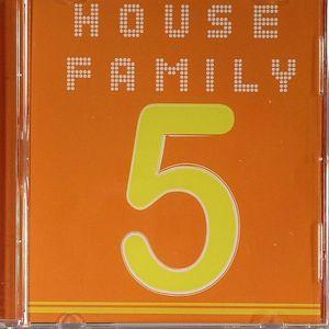 HOUSE FAMILY 5