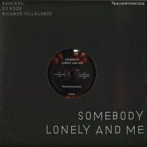 SOMEBODY LONELY AND ME (DJ KOZE/R.VILLALOBOS RMXS)