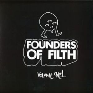 FOUNDERS OF FILTH VOLUME ONE
