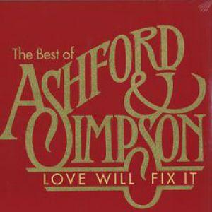 LOVE WILL FIX IT - THE BEST OF ASHFORD & SIMPSON