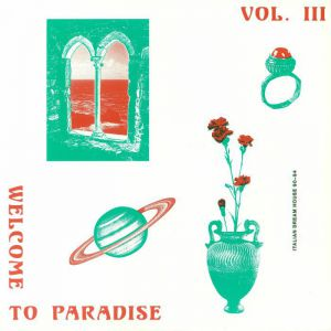 WELCOME TO PARADISE ITALIAN DREAM HOUSE 90-94 VOL. 3