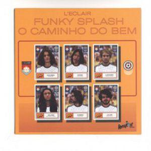 FUNKY SPLASH / O CAMINO DO BEM