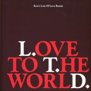 LOVE TO THE WORLD (KON RMX) 12 INCH VINYL