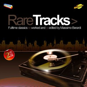 RARE TRACKS VOL.2 FULLTIME CLASSICS RE-WORKED AND RE-EDITED BY M.BERARDI