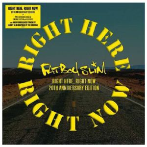 RIGHT HERE RIGHT NOW (20TH ANNIVERSARY ED.