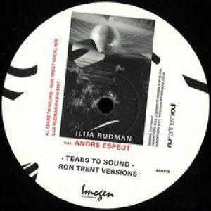 TEARS TO SOUND (RON TRENT RMX)