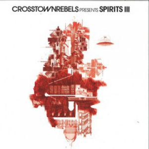 CROSSTOWN REBELS PRES. SPIRITS III