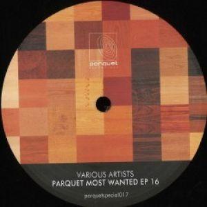 PARQUET MOST WANTED EP 16