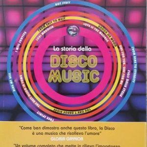 LA STORIA DELLA DISCO MUSIC di Andrea Angeli Bufalini e Giovanni Savastano