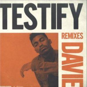 TESTIFY (MOUSSE T/KDA/DANNY KRIVIT/ALAN DIXON RMXS)