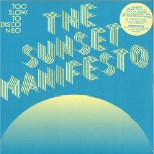 TOO SLOW TO DISCO - THE SUNSET MANIFESTO