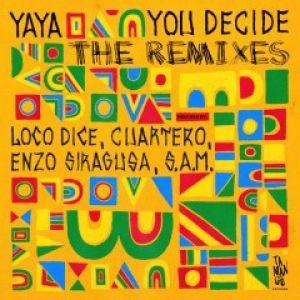 YOU DECIDE LP (LOCO DICE/CUARTERO/ENZO SIRAGUSA/SAM RMXS)