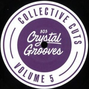 803 CRYSTAL GROOVES COLLECTIVE CUTS VOL.5
