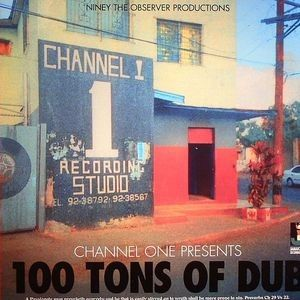 CHANNEL ONE PRES. 100 TONS OF DUB