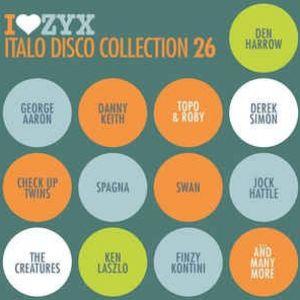 I Love ZYX Italo Disco Collection 26