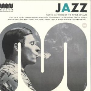 JAZZ MEN ICONIC ANTHEMS BY THE KINGS OF JAZZ